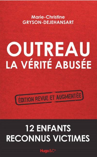Outreau, la vérité abusée - Edition 2015